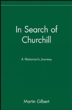 In Search of Churchill: A Historian's Journey (Paperback)