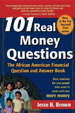 101 Real Money Questions: The African American Financial Question and Answer Book (Paperback)