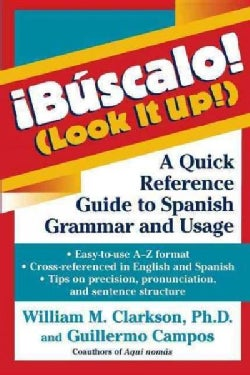 ¡buscalo! / Look It Up!: A Quick Reference Guide to Spanish Grammar and Usage (Paperback)