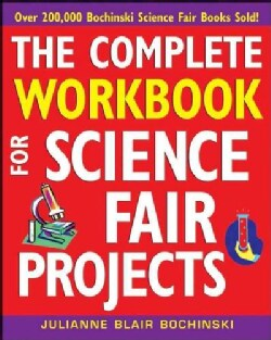 The Complete Workbook For Science Fair Projects (Paperback)