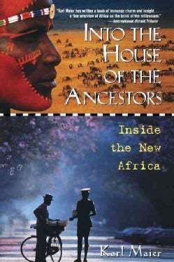 Into the House of the Ancestors: Inside the New Africa (Paperback)