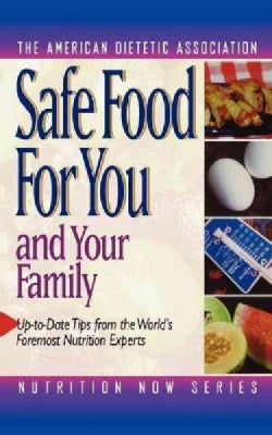 Safe Food for You and Your Family (Paperback)