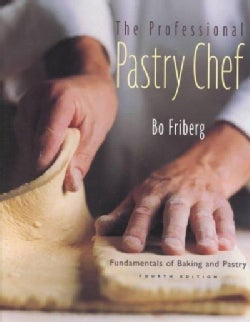 The Professional Pastry Chef: Fundamentals of Baking and Pastry (Hardcover)