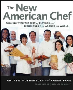 The New American Chef: Cooking With the Best of Flavors and Techniques from Around the World (Hardcover)