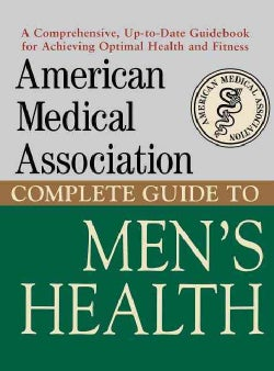 American Medical Association Complete Guide to Men's Health (Hardcover)