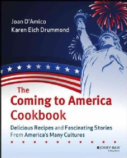 The Coming To America Cookbook: Delicious Recipes And Fascinating Stories From America's Many Cultures (Paperback)