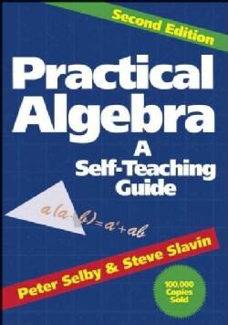Practical Algebra: A Self Teaching Guide (Paperback)