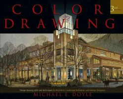 Color Drawing: Design Drawing Skills And Techniques for Architects, Landscape Architects, And Interior Designers (Hardcover)