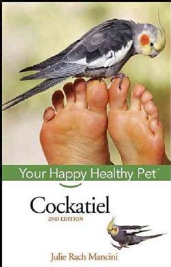 Cockatiel: Your Happy Healthy Pet (Hardcover)