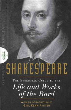 Shakespeare: The Essential Guide to the Life and Works of the Bard (Paperback)