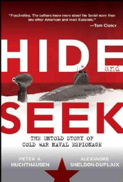 Hide and Seek: The Untold Story of Cold War Naval Espionage (Hardcover)