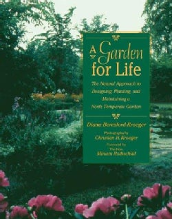 A Garden for Life: The Natural Approach to Designing, Planting, and Maintaining a North Temperate Garden (Paperback)