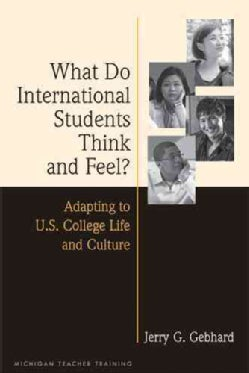 What Do International Students Think and Feel?: Adapting to U.S. College Life and Culture (Paperback)