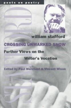 Crossing Unmarked Snow: Further Views on the Writer's Vocation (Paperback)