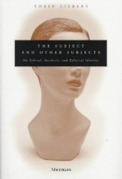 The Subject and Other Subjects: On Ethical, Aesthetic, and Political Identity (Hardcover)