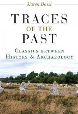 Traces of the Past: Classics Between History and Archaeology (Hardcover)