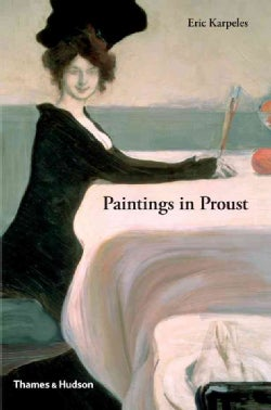 Paintings in Proust: A Visual Companion to in Search of Lost Time (Hardcover)