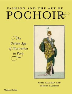 Fashion and the Art of Pochoir: The Golden Age of Illustration in Paris (Hardcover)