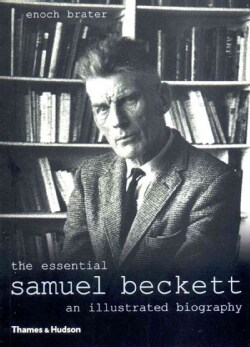 The Essential Samuel Beckett: An Illustrated Biography (Paperback)