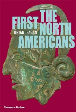 The First North Americans: An Archaeological Journey (Paperback)