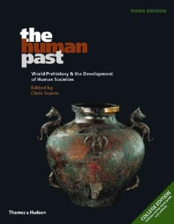 The Human Past: World Prehistory & the Development of Human Societies, College Edition (Paperback)