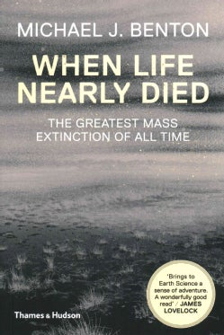 When Life Nearly Died: The Greatest Mass Extinction of All Time (Paperback)