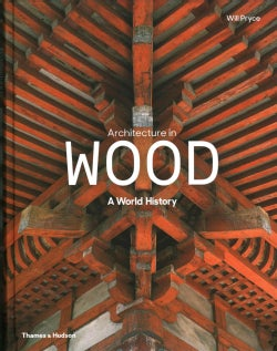 Architecture in Wood: A World History (Hardcover)