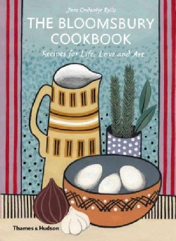 The Bloomsbury Cookbook: Recipes for Life, Love and Art (Hardcover)