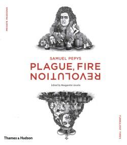 Samuel Pepys: Plague, Fire, Revolution (Hardcover)