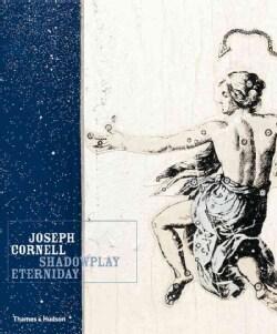 Joseph Cornell: Shadowplay Eterniday (Hardcover)