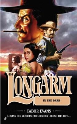 Longarm in the Dark (Paperback)