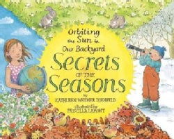 Secrets of the Seasons: Orbiting the Sun in Our Backyard (Hardcover)
