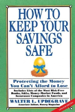 How to Keep Your Savings Safe: Protecting the Money You Can't Afford to Lose (Paperback)
