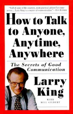 How to Talk to Anyone, Anytime, Anywhere: The Secrets of Good Conversation (Paperback)