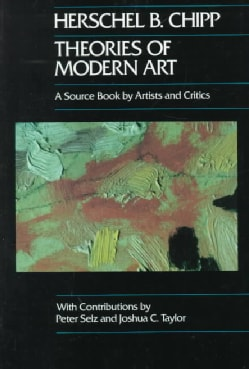 Theories of Modern Art: A Source Book by Artists (Paperback)
