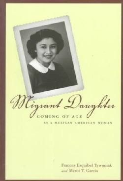 Migrant Daughter: Coming of Age As a Mexican American Woman (Paperback)