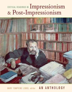 Critical Readings in Impressionism and Post-Impressionism: An Anthology (Paperback)