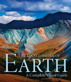 The Encyclopedia of Earth: A Complete Visual Guide (Hardcover)