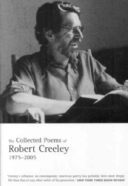 The Collected Poems of Robert Creeley, 1975-2005 (Paperback)