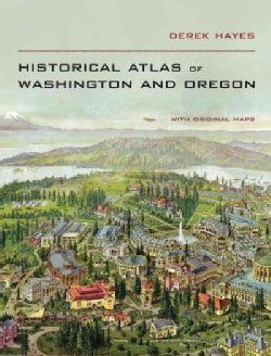 Historical Atlas of Washington and Oregon (Hardcover)