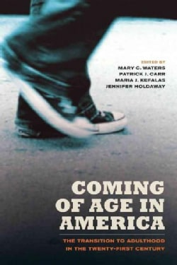 Coming of Age in America: The Transition to Adulthood in the Twenty-First Century (Paperback)
