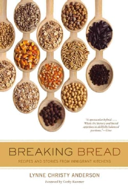 Breaking Bread: Recipes and Stories from Immigrant Kitchens (Paperback)