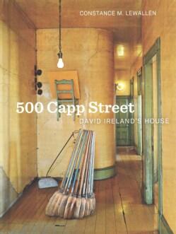 500 Capp Street: David Ireland's House (Hardcover)