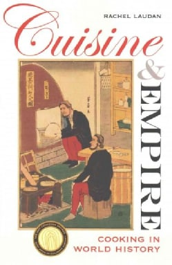 Cuisine and Empire: Cooking in World History (Paperback)