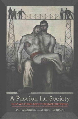 A Passion for Society: How We Think About Human Suffering (Paperback)