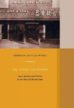 The Other California: Land, Identity, and Politics on the Mexican Borderlands (Hardcover)