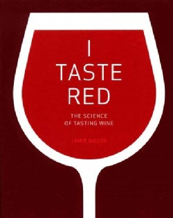 I Taste Red: The Science of Tasting Wine (Hardcover)