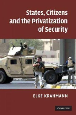 States, Citizens and the Privatization of Security (Hardcover)
