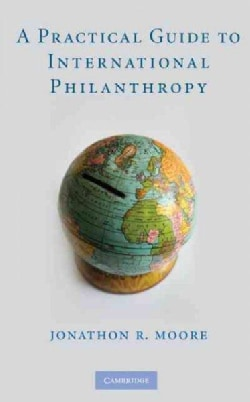 A Practical Guide to International Philanthropy (Hardcover)
