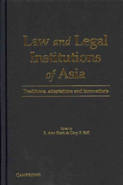 Law and Legal Institutions of Asia: Traditions, Adaptations and Innovations (Hardcover)